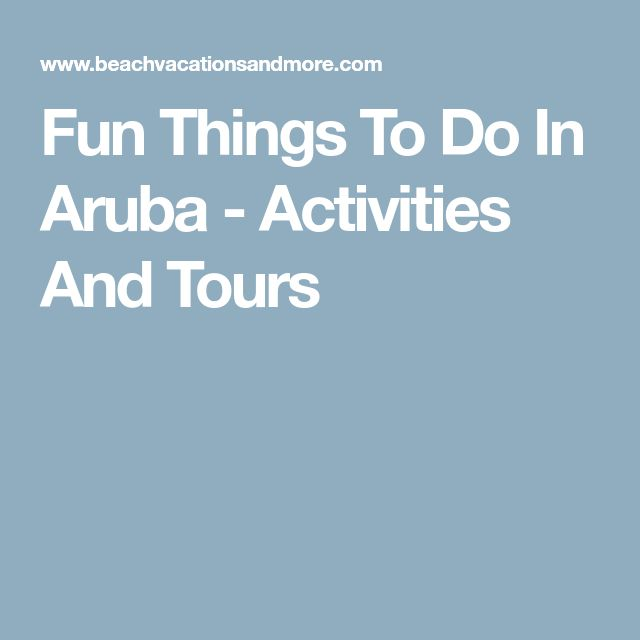Fun Things To Do In Aruba - Activities And Tours