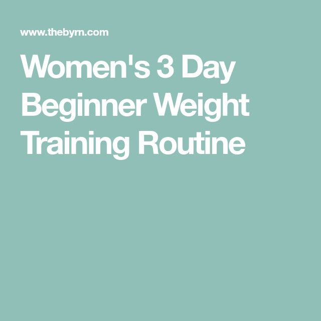 Women's 3 Day Beginner Weight Training Routine