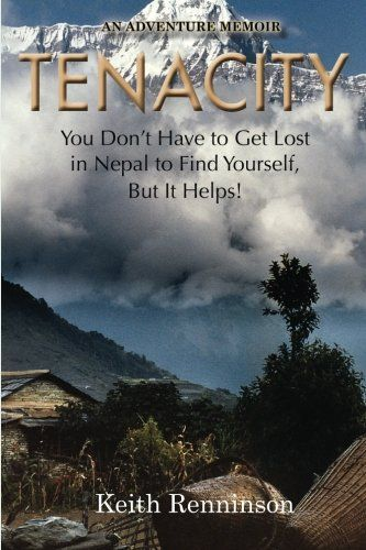 Tenacity: You Don't Have to Get Lost in Nepal to Find You... https://www.amazon.com/dp/0692757872/ref=cm_sw_r_pi_dp_U_x_zHCiAbXTY72F3