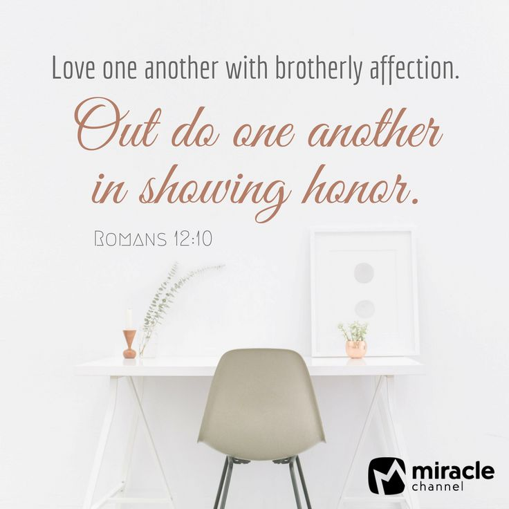 Love one another with brotherly affection. Out do one another in showing honor. - Romans 12:10 #Christian #Bible #BibleVerse #MiracleChannel #Inspiration