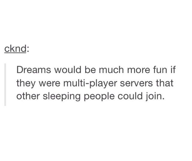 True but they wouldn't be as special if they are certain dreams. So maybe only when you allow it?