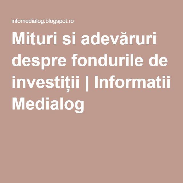 Mituri si adevăruri despre fondurile de investiții | Informatii Medialog