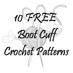 10 FREE Boot Cuff Crochet Patterns I;ll pin it now....look later. =)