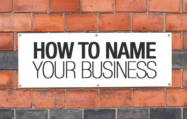 How will you name your business?