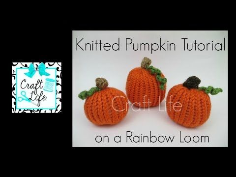 ▶ Craft Life Knitted Pumpkin Tutorial on a Rainbow Loom - YouTube