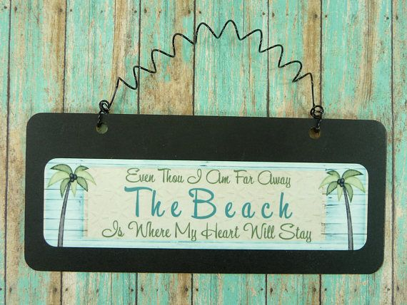 BEACH SIGN Even Thou I Am Far Away The Beach Is Where My Heart Will Stay