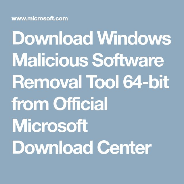 Download Windows Malicious Software Removal Tool 64-bit from Official Microsoft Download Center