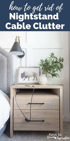 How to get rid of nightstand cable clutter. The best way to organize your wires and cords to create a charging station in your nightstand.