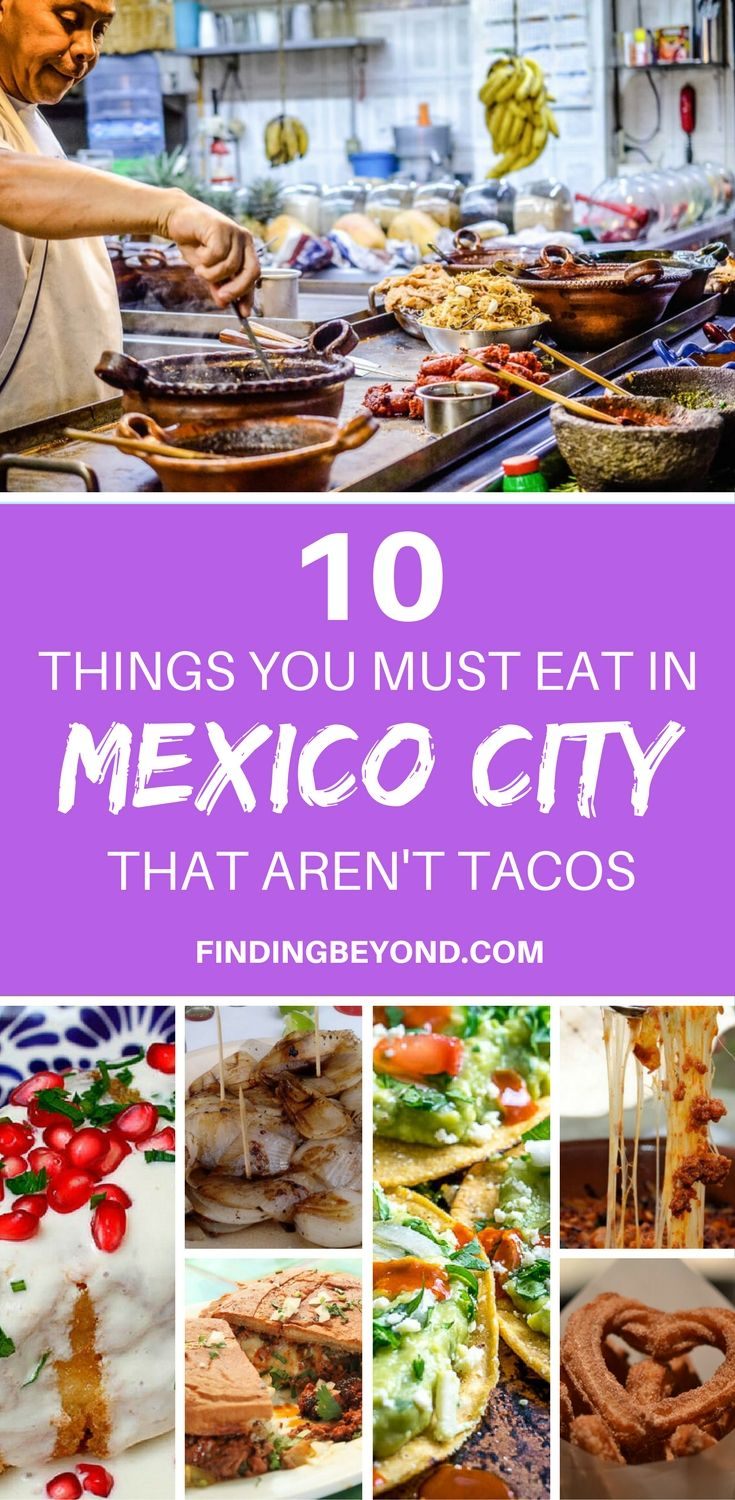 There's more to Mexican food than tacos. Check out these 10 savory and sweet Mexican foods that everyone has to try on a tour through Mexico City.  #mexicocity #top10travel #foodie #travel #bestofmexicocity #mexico #foodtour #mexicofood #authenticfood #traditionalfood #streetfood #mexicodishes | Best of Mexico | Authentic dishes | Traditional food | Mexico Highlights | Travel