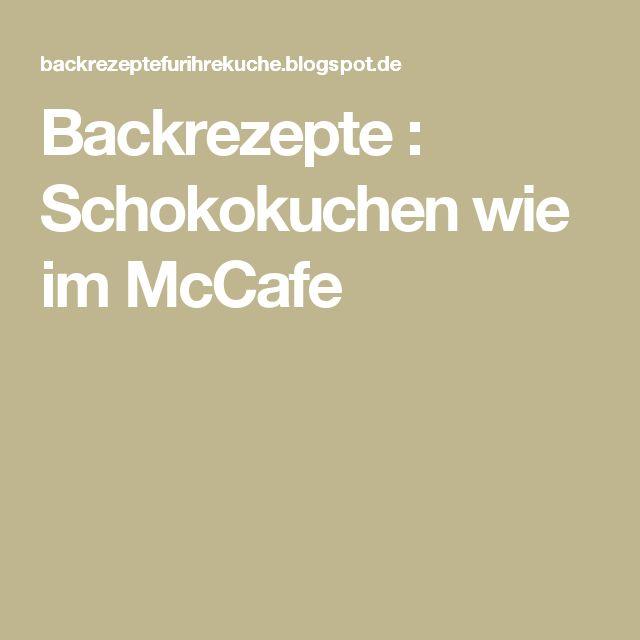 Backrezepte : Schokokuchen wie im McCafe