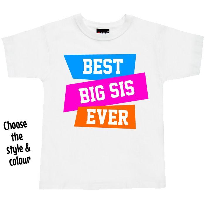 Best Big Sis Ever Neon T Shirt or Hoodie