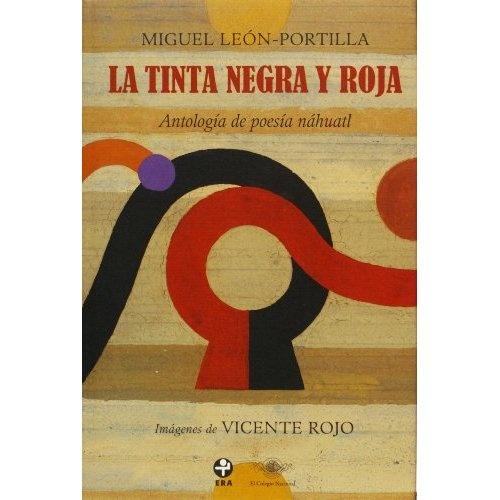 La tinta negra y roja, Antología de Poesía Náhualt. ¡Ilustraciones de Vicente Rojo!