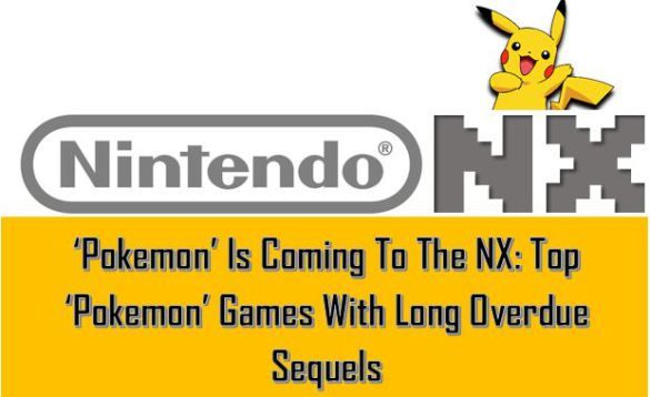 'Pokemon' Is Coming To The NX: Take A Look At The Top Pokemon Games with Long Overdue Sequels and relive your childhood gaming memories!