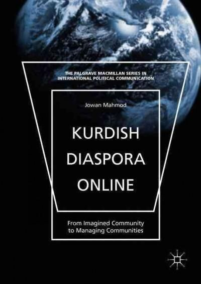 Kurdish Diaspora Online: From Imagined Community to Managing Communities