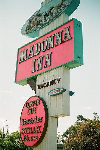 Madonna Inn: Luis Obispo, Madonna Inn, Dreams Vacations, Neon Signs, Inn San, Madonna Paintings, Street Signs, Places, Beautiful California