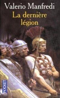 La dernière légion (L'Ultima Legione) - Valerio Massimo Manfredi - 2002