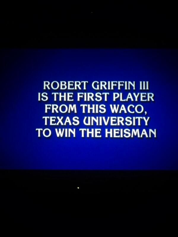 """""""Definitely knew the answer to this Jeopardy! question today!"""" (via ElicianaD on Twitter) #SicEm #RG3 #RGIII #Baylor"""