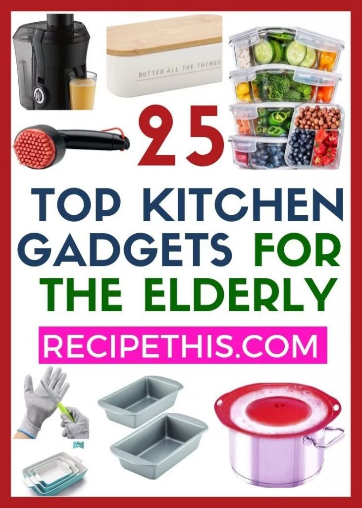 Top 25 Best Kitchen Gadgets For The Elderly Kitchen Gadgets