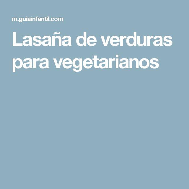 Lasaña de verduras para vegetarianos