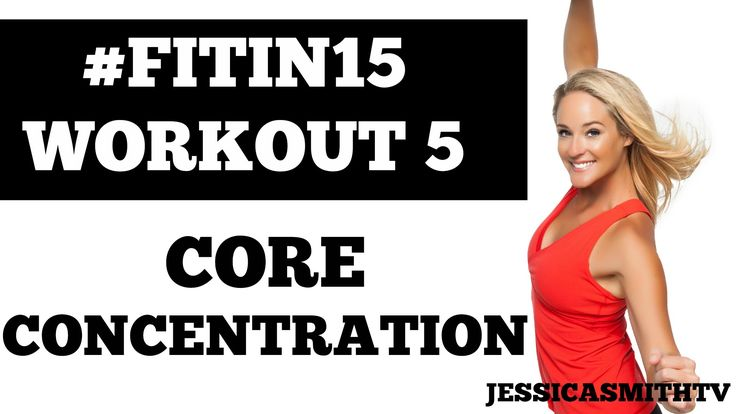 "Jessica Smith:  #FITIN15 #Workout 5: ""Core Concentration"" Full Length 15-Minute Fat Burning Program"