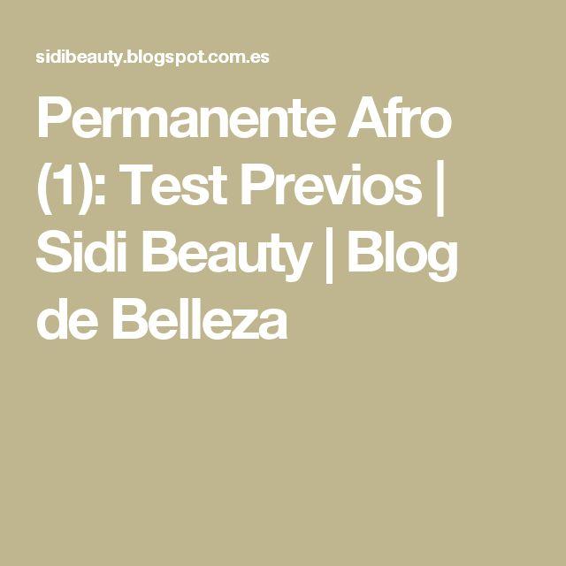 Permanente Afro (1): Test Previos | Sidi Beauty | Blog de Belleza