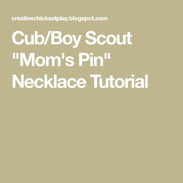 """Cub/Boy Scout """"Mom's Pin"""" Necklace Tutorial"""