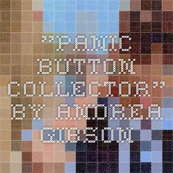 """Panic Button Collector"" by Andrea Gibson"