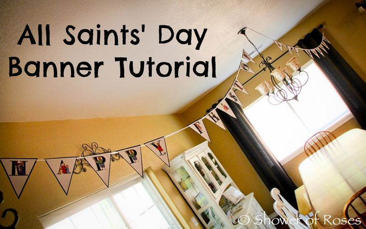 Shower of Roses: All Saints' Day Banner Tutorial {including Printable!}