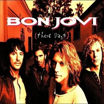 These Days~Bon Jovi  my fave by them..obviously a dark, searching time..