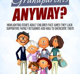 Who Needs Grandparents Anyway - Published Author Sharon Wilson http://sharonwilson.co/