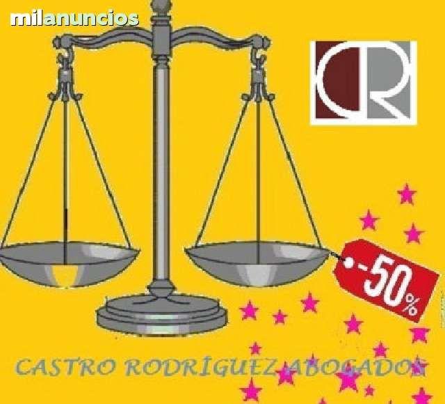. Castro Rodriguez Abogados abre un periodo de Rebajas y Descuentos del 50 por ciento en sus Honorarios oficiales. Si necesitas los servicios juridicos de un buen a bogado, ahora es el momento. Promocion valida desde el 18 de Agosto hasta el 30 de Septiem