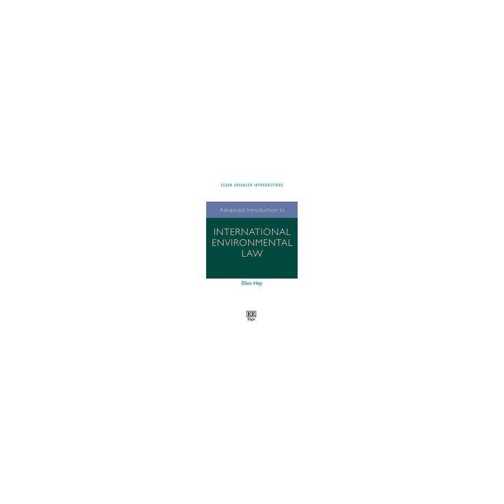 Advanced Introduction to International Environmental Law (Reprint) (Paperback) (Ellen Hey)
