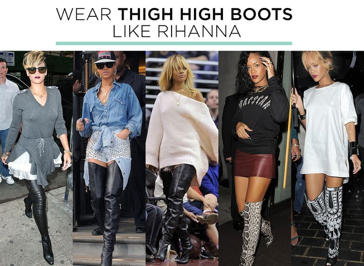 5 Ways to Wear Thigh High Boots (Like Rihanna)