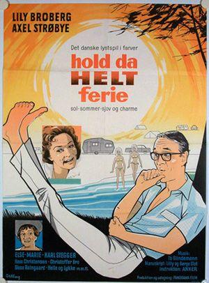 Hold da helt ferie (1965) Søren og Marianne vil gerne holde ferie alene uden børn og mormor.