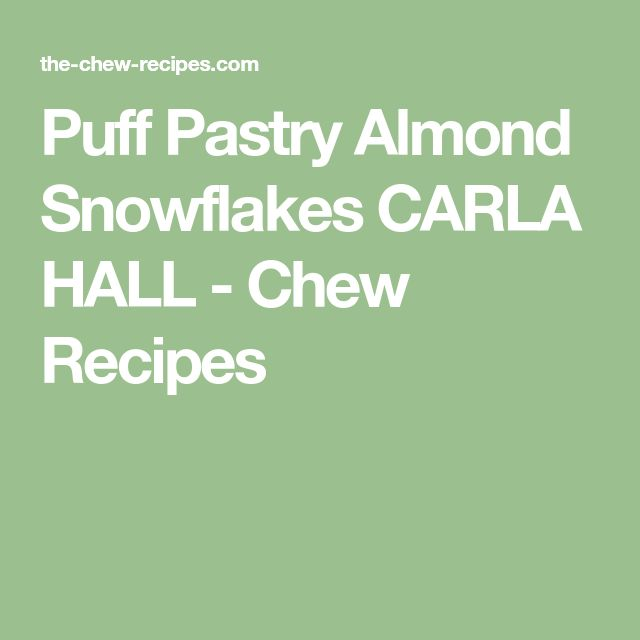Puff Pastry Almond Snowflakes CARLA HALL - Chew Recipes
