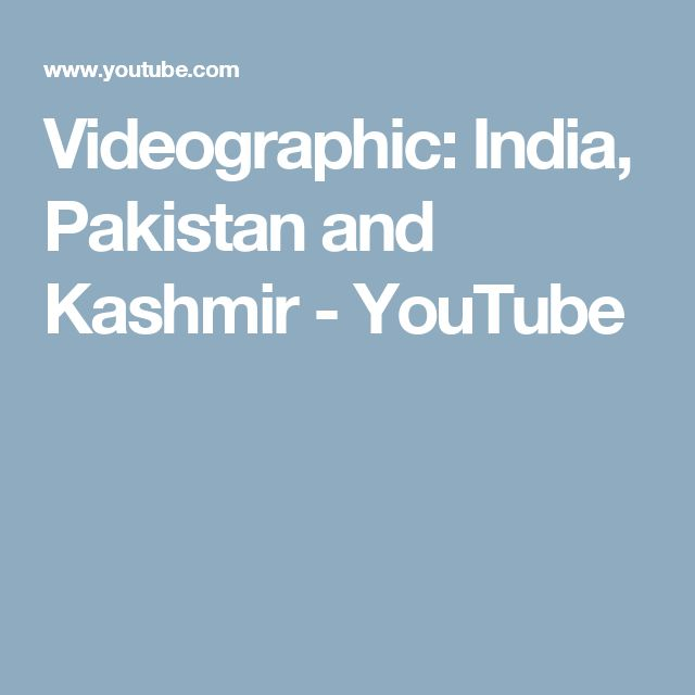 Videographic: India, Pakistan and Kashmir - YouTube