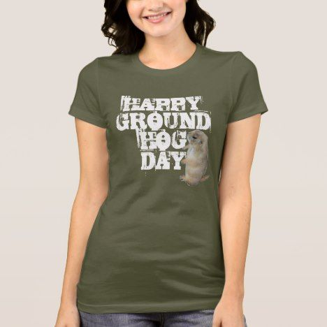HAPPY GROUNDHOG DAY T-Shirt #groundhogday