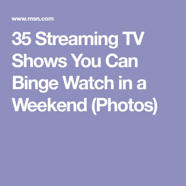35 Streaming TV Shows You Can Binge Watch in a Weekend (Photos)