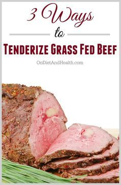 3 Ways to Tenderize Grass-Fed Beef // OnDietAndHealth.com // #grassfed #beef