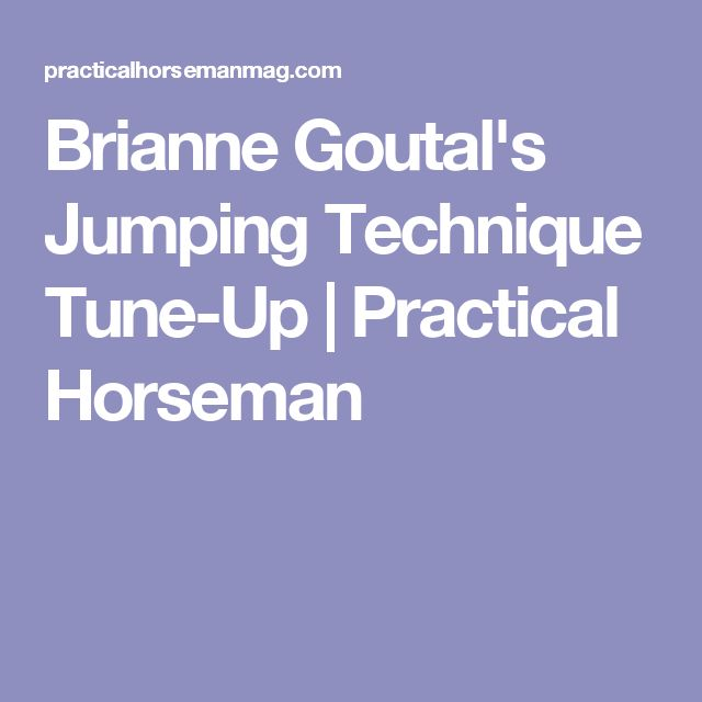Brianne Goutal's Jumping Technique Tune-Up   Practical Horseman