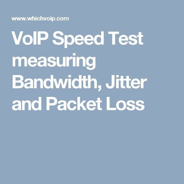 VoIP Speed Test measuring Bandwidth, Jitter and Packet Loss