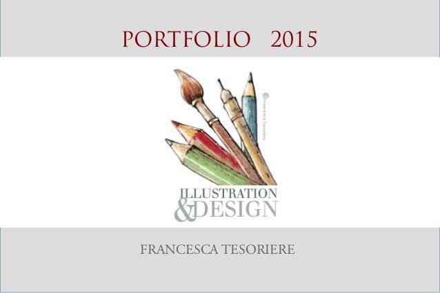 Tesoriere portfolio 2015 by Francesca Tesoriere via slideshare