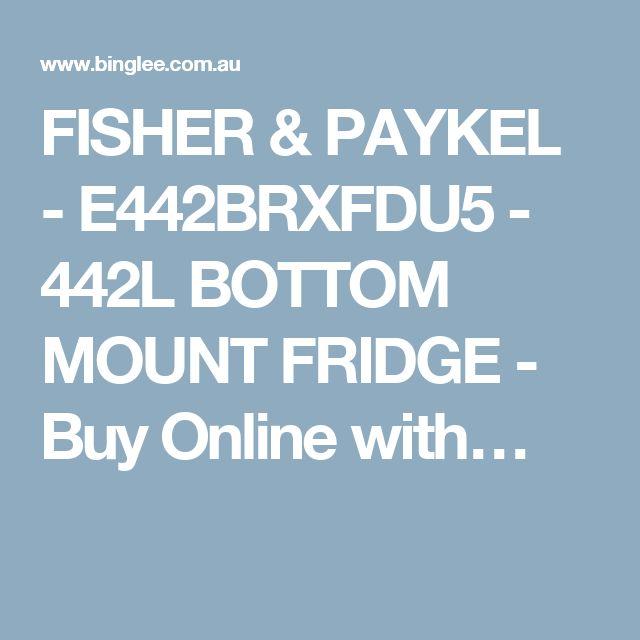FISHER & PAYKEL - E442BRXFDU5 - 442L BOTTOM MOUNT FRIDGE - Buy Online with…