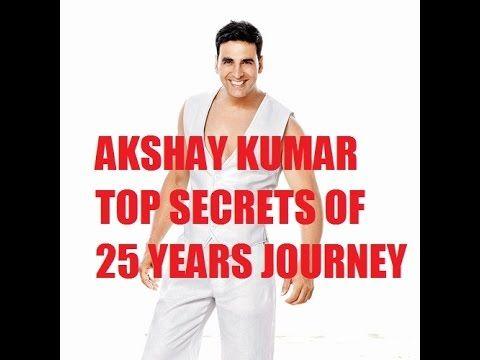 AKSHAY KUMAR TOP SECRETS OF  25 YEARS JOURNEY #  अक्षय कुमार का बॉलीवुड ...