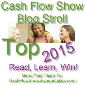 Last Chance today - Enter the 2015 Blog Stroll Count Down Sweepstakes - Read, learn, win, grow your business!! www.CashFlowShowSweepstakes.com