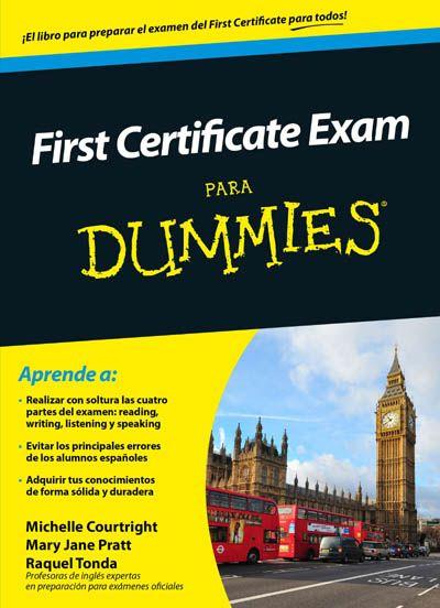First Certificate Exam para Dummies Michelle Courtright | Mary Jane Pratt | Raquel Tonda Diccionarios y referencia Aprender idiomas Inglés Material escolar complementario