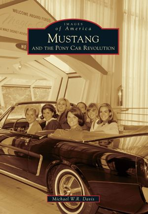 Mustang and the Pony Car Revolution