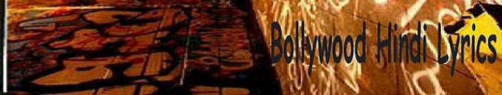 Hindi Bollywood Lyrics | Hindi Songs Lyrics | Bollywood Movie Songs