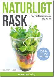 Naturligt rask af Louise Koch , ISBN 9788792746382, 31/12