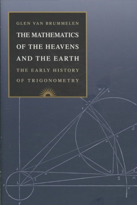 The Mathematics of the Heavens and the Earth: The Early History of Trigonometry
